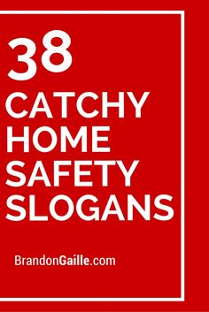 38 Catchy Home Safety Slogans