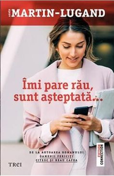 Imi pare rau, sunt asteptata - Agnes Martin-Lugand Carti Online, Books To Read, My Books, Things I Want, My Favorite Things, Reading, Blog, Book Covers, Google