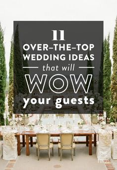 11 Over-The-Top Ideas That Will Impress Your Wedding Guests