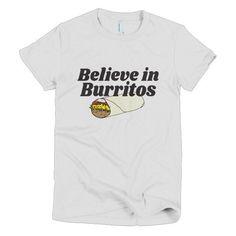 Women's Believe in Burritos T-shirt