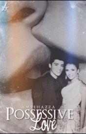 Possessive Love Z.M -- by AmelHazza [Wattpad Story - ongoing] -- http://www.wattpad.com/story/29689115-possessive-love-z-m