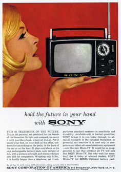 Love this website!! http://wellmedicated.com/inspiration/50-inspiring-vintage-advertisements/#sony-hold-the-future