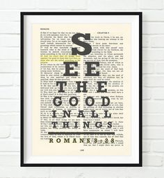 Vintage Bible verse scripture - Eye chart -See the Good in All Things - All things work for Good - Romans Christian ART PRINT, UNFRAMED, dictionary wall and home decor poster, Inspirational gift *** Check this awesome image : Handmade Gifts Scripture Art, Bible Art, Bible Scriptures, Bible Quotes, Scripture Doodle, Beautiful Words, Oldest Bible, Christian Wall Art, Christian Gifts