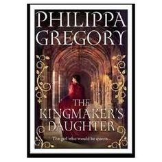Kingmakers Daughter - new Philippa Gregory