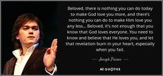 Joseph Prince quote: Beloved, there is nothing you can do today to ...