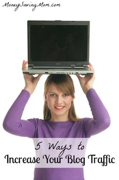 5 Ways to Increase Your Blog Traffic from MoneySavingMom.com