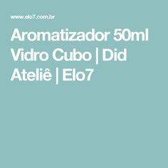 Aromatizador 50ml Vidro Cubo | Did Ateliê | Elo7