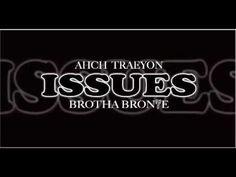Issues / Ahch Traeyon featuring Brotha Maverick Bron7e {#HebrewMusic}