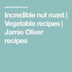 Incredible nut roast | Vegetable recipes | Jamie Oliver recipes