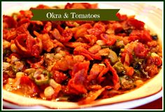 Sweet Tea and Cornbread: Okra and Tomatoes!