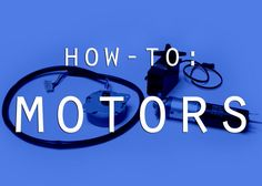 Picture of How-To: Motors *SVD*
