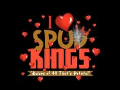 I Love Spud Kings,...So Will You!