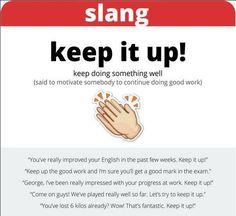 Idiom 'Keep it up!'