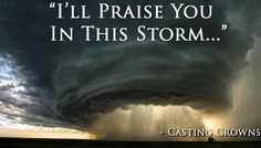 Praise You In The Storm-Casting Crowns I Love The Lord, God Is Good, Gods Love, Praise And Worship, Praise God, Christian Music, Christian Quotes, Christian Pictures, Christian Living