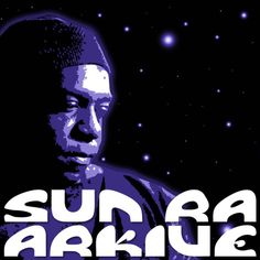 Dedicated to preserving the legacy of the Sun Ra Arkestra. http://sunraarkive.blogspot.com/