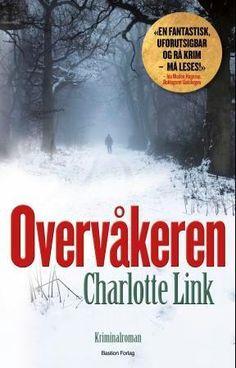 Overvåkeren | Charlotte Link | ARK Bokhandel Charlotte Link, Ebooks, Ark