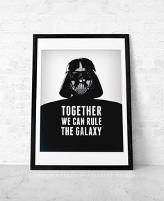 Christmas gift for him. Star Wars print, Darth Vader print, Star Wars poster, movie poster, Star Wars quote. Together we can rule the galaxy...