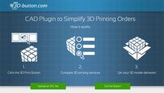 L'entreprise berlinoise 3yourmind lance leur portail 3D-button.com. Il connecte toutes sources de données 3D à partir de programmes 3D (SketchUp, AutoCad, Blender, Inventor, 3DS Max, Rhino, Fusion 360...) avec une imprimante 3D issue des places de marchés. ||| https://3d-button.com/en/