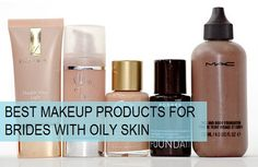10 Best Makeup Products for Brides with Oily Skin