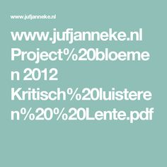 www.jufjanneke.nl Project%20bloemen 2012 Kritisch%20luisteren%20%20Lente.pdf