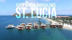 Sandals St. Lucia Overwater Bungalow Tour (New May 2107)