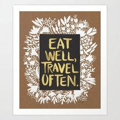 Eat Well, Travel Often by Cat Coquillette motivational poster word art print black white inspirational quote motivationmonday quote of the day motivated type swiss wisdom happy fitspo inspirational quote