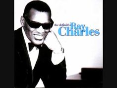 """Come Rain or Come Shine"" Ray Charles- I'm gonna love you, like nobody's loved you come rain or come shine"