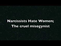 The Narcissist Hates Women; The cruel misogynist - YouTube