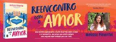Sinfonia dos Livros: Novidade TopSeller   Reencontro com o Amor   Melis...