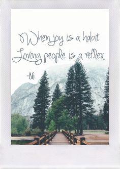 When joy is a habit loving people is a reflex -Bob Goff #BG