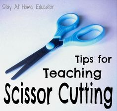 Tips for teaching scissor cutting - Stay At Home Educator