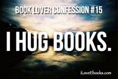 #Book #Lover #Confession: I Hug Books