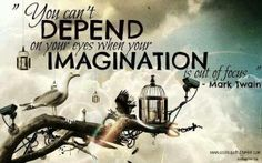 ... IMAGINATION... by Mark Twain