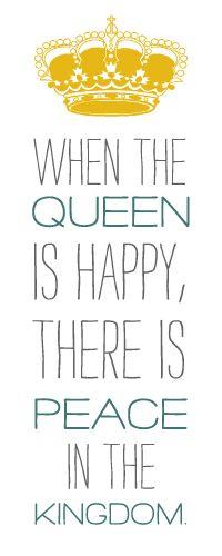 When the Queen is happy...