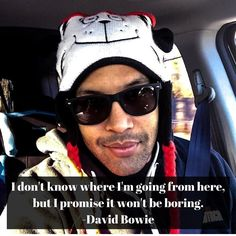#DavidBowie had the right idea.  The future for all is uncertain...but at the very least make sure you have fun on that journey!  #catandthehat #thecatandthehat
