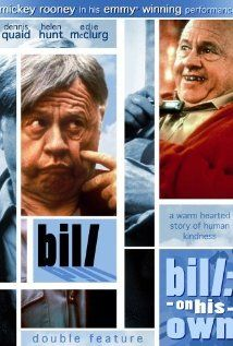 Bill (1981) ... starring Mickey Rooney and Dennis Quaid
