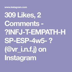 309 Likes, 2 Comments - 👽INFJ-T-EMPATH-HSP-ESP-4w5- ♋ (@vr_i.n.f.j) on Instagram