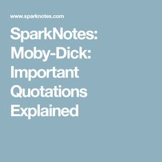 SparkNotes: Moby-Dick: Important Quotations Explained