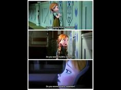 I feel sorry for Anna because she really wants to build a snowman and Elsa won't open up