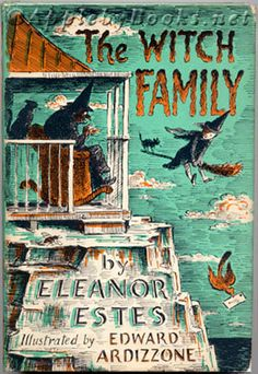 The Witch Family by Eleanor Estes (the first time some of us read about a school for witches)