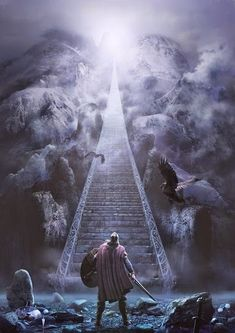 Stairway to Valhalla - If you want to get to Valhalla, you have to walk the path.