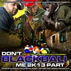 DJ FOCUZ MIXTAPES: DONT BLACKBALL ME 2K13 PT. 3