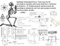 RAD TECH prayer, yup definitely prayed like this! Radiology Schools, Radiology Student, Radiology Humor, Medical Humor, Nurse Humor, Funny Medical, Pharmacy Humor, Nursing Schools, Medical Assistant