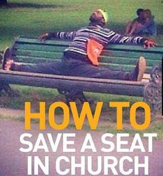 How to save a seat in church.