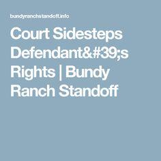 Court Sidesteps Defendant's Rights | Bundy Ranch Standoff