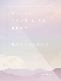 Designed for A House in the Hills - by Aileen Cheng. Photo and words by Chintomby Chintomby Yates / A House in The Hills The Words, Cool Words, Words Quotes, Me Quotes, Sayings, Dream Quotes, Word Up, Daydream, Inspire Me