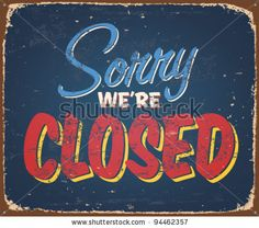Vintage tin sign - Closed - Vector EPS10. Grunge effects can be removed. by Callahan, via ShutterStock.