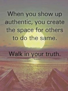When you are authentically yourself, you will attract the right experiences and people for you.
