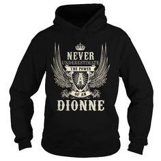 I Love DIONNE DIONNEYEAR DIONNEBIRTHDAY DIONNEHOODIE DIONNENAME DIONNEHOODIES  TSHIRT FOR YOU Shirts & Tees