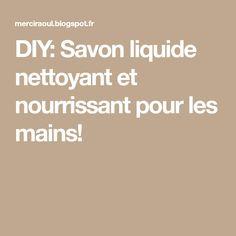 DIY: Savon liquide nettoyant et nourrissant pour les mains!